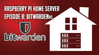 Raspberry Pi Home Server Episode 8: BitWardenRS - Password Manager With Remote Access
