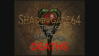 Shadowgate 64: Trials of the Four Towers - Deaths
