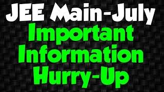 #Important #Informatiin #Hurry-Up #July #JEE_Main
