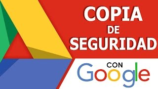 Tutorial - Copia de Seguridad con Google Drive