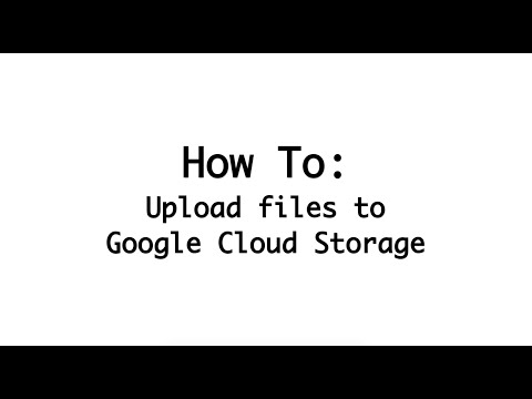 Uploading Files to Google Cloud Storage