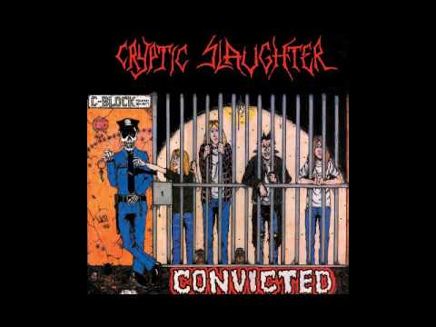 Cryptic Slaughter - Convicted [Full Album]