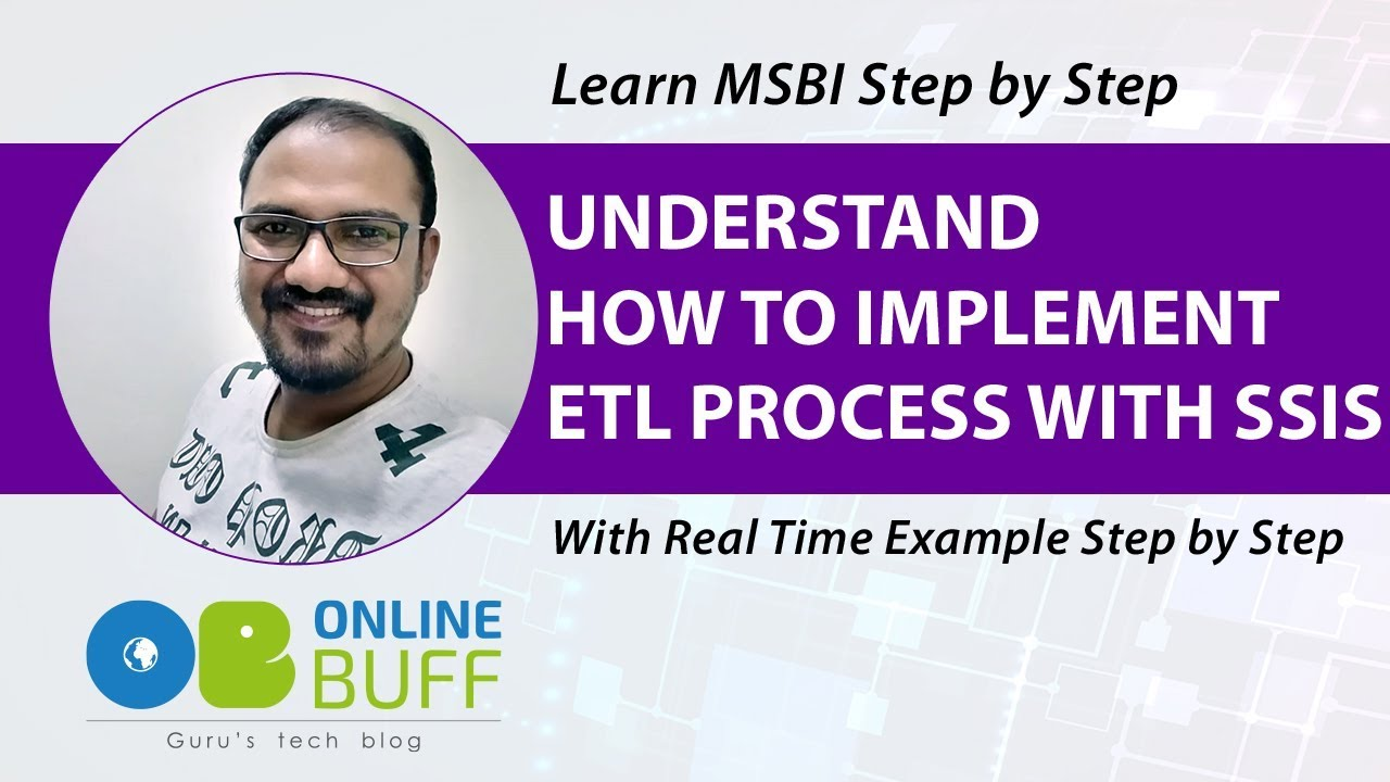 ETL Process using SSIS [Real Time Practical Example] Step By Step