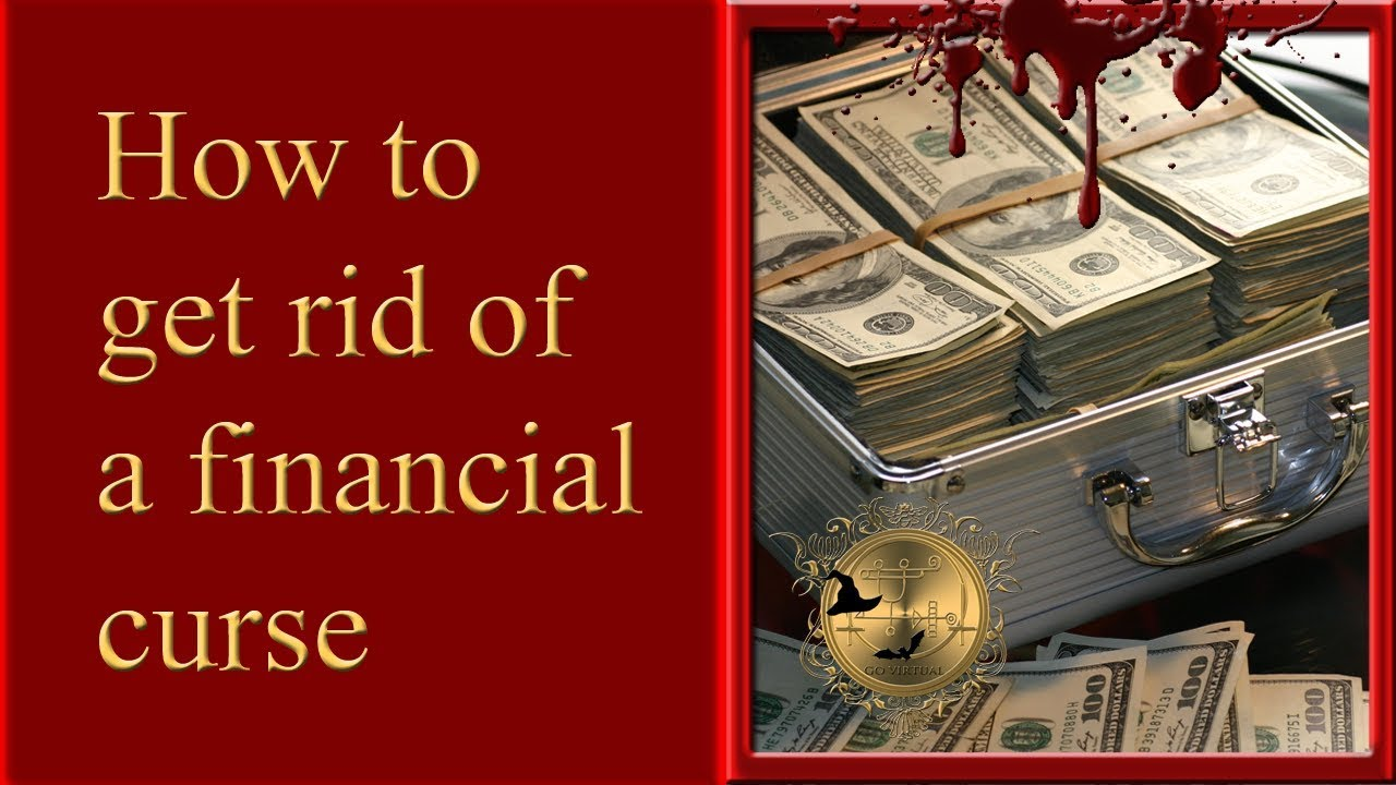 How to remove a financial curse from yourself  See more money spells below!