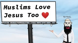 Muslims Love Jesus So Much