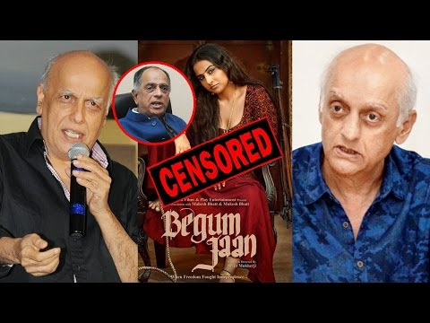 Mahesh and Mukesh Bhatt talks about censored for Begum jaan!