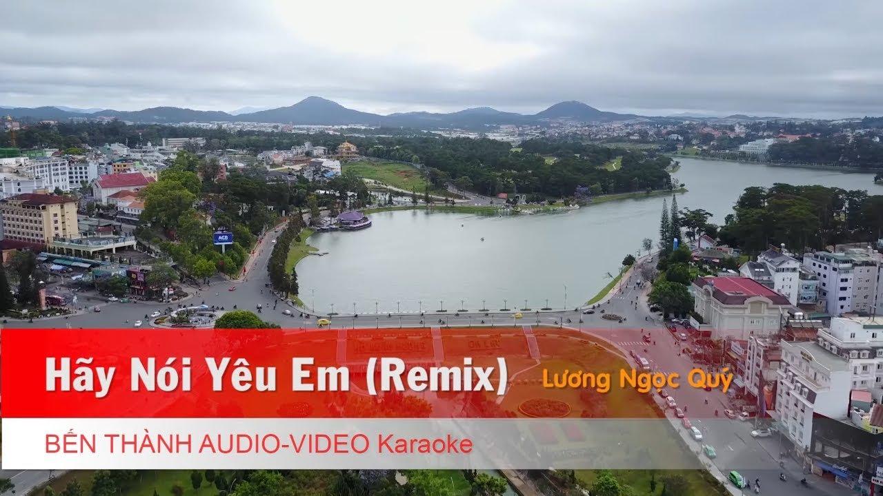 KARAOKE NHẠC TRẺ 2018   Hãy Nói Yêu Em (Remix) - Lương Ngọc Quý   Beat Chuẩn