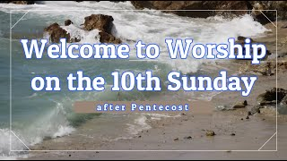 Online Worship - 10th Sunday after Pentecost