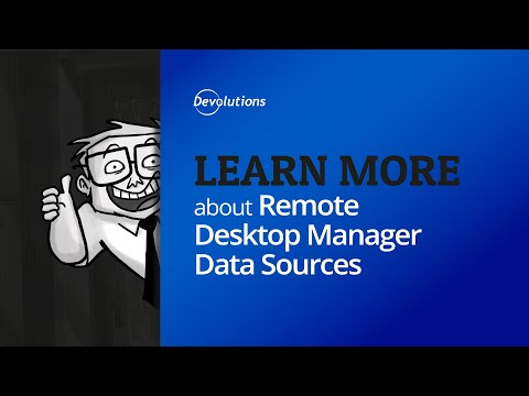 Learn more about Remote Desktop Manager Data Sources