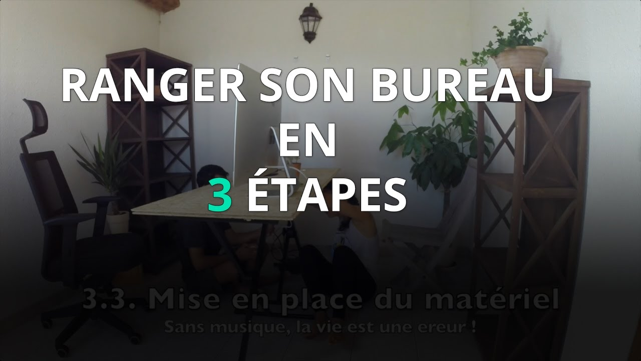 ranger son bureau en 3 tapes youtube. Black Bedroom Furniture Sets. Home Design Ideas