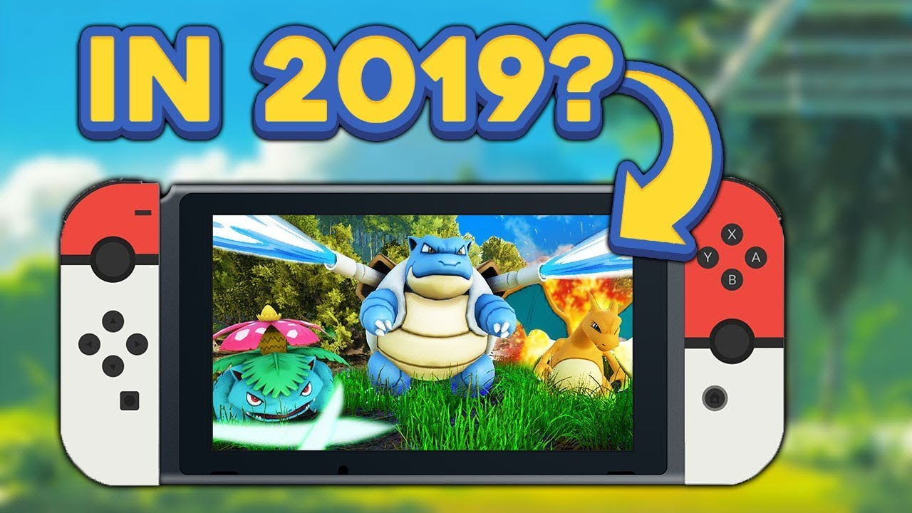 POKÉMON SWITCH NEXT YEAR? - Here's Why I Think It Will Release in 2019