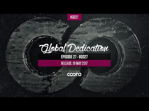 Global Dedication - Episode 27 #GD27