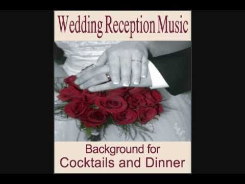 Wedding Reception Music Instrumentals For Cocktail Dinners Songs