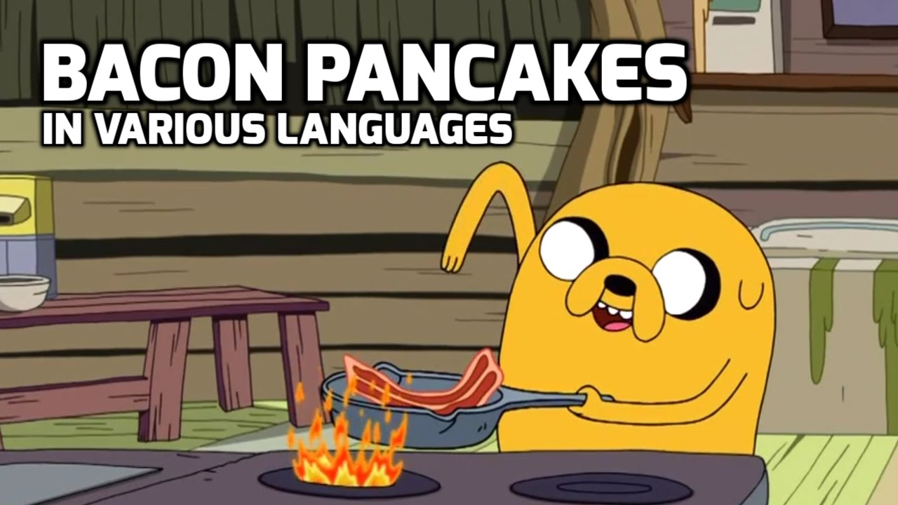 Bacon Pancakes In Various Languages Youtube