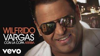 Wilfrido Vargas - Con La Copa Arriba (Cover Audio)