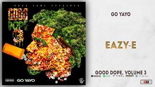 Go Yayo - Eazy-E (Good Dope 3)