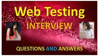 Web Testing Interview Questions and Answers Part 1