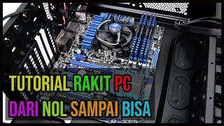 TUTORIAL RAKIT PC  INTEL    MUDAH DAN JELAS     UNTUK PEMULA DARI NOL SAMPAI BISA