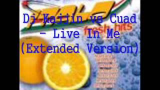 DJ Kajjin vs DJ Cuad - Live in me (Extended Version)