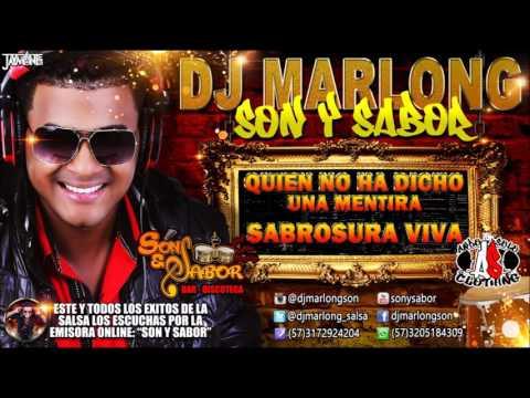 Quien No Ha Dicho Una Mentira - Sabrosura Viva - DJ Marlong Son y Sabor