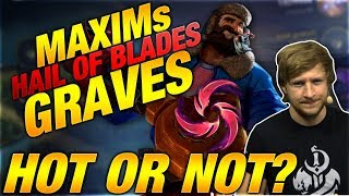Maxim´s Hail of Blades Graves Trend! Hot or Not? [League of Legends]