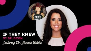 Faith, Fear, Cancer & Freedom - IF THEY KNEW with special guest, Dr. Jessica Bohlke