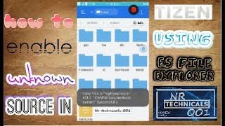 how to enable unknown source in tizen by es file explorer  100% true with proof for z1,z2,z3
