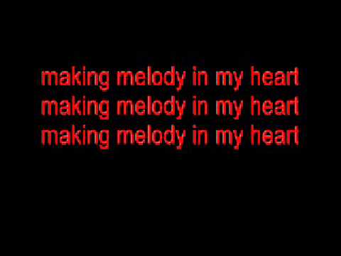 Making melody in my heart lyrics