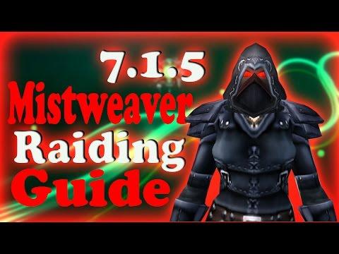 Complete In-Depth 7.1.5 Mistweaver Raiding Guide