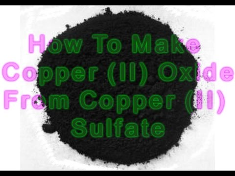 How to make Copper II Oxide
