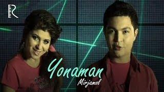 Mirjamol - Yonaman | Миржамол - Ёнаман