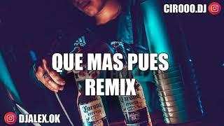QUE MAS PUES REMIX - SECH ✘ DJ ALEX ✘ CIRO DEEJAY [FIESTERO REMIX]