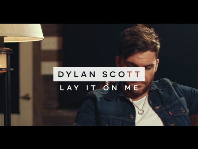 dylan-scott-lay-it-on-me-dylanscottcountry