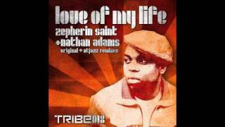 Zepherin Saint Nathan Adams Love Of My Life Atjazz Alternative Vocal Mix.mp3