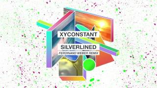XYconstant - Silverlined (Ferdinand Weber Remix)