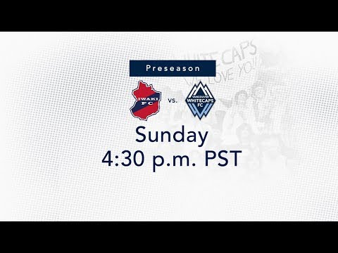 Vancouver Whitecaps FC vs Iwaki FC
