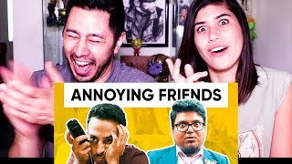 JORDINDIAN | ANNOYING FRIENDS WE ALL HAVE | Annoying Things Friends Do | Reaction!