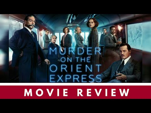MURDER ON THE ORIENT EXPRESS - 1/5 | FULL MOVIE REVIEW | KENNETH BRANAGH | JOHNNY DEPP | CLEARLYY