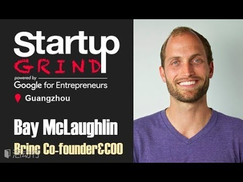 Bay McLaughlin|Brinc,Co-Founder at Startup Grind Guangzhou September Event