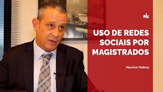 Mauricio Felberg - Avanço tecnológico e uso de redes sociais por magistrados