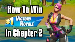 How To Win In Fortnite Chapter 2! - Battle Royale Tips & Tricks