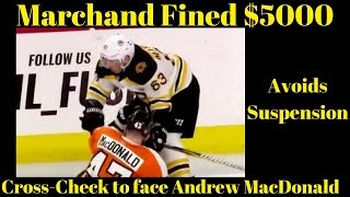 Bruins Marchand Cross Check to Face - Fined 5K
