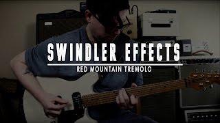 Swindler Effects - Red Mountain - Tremolo - #GearTalk