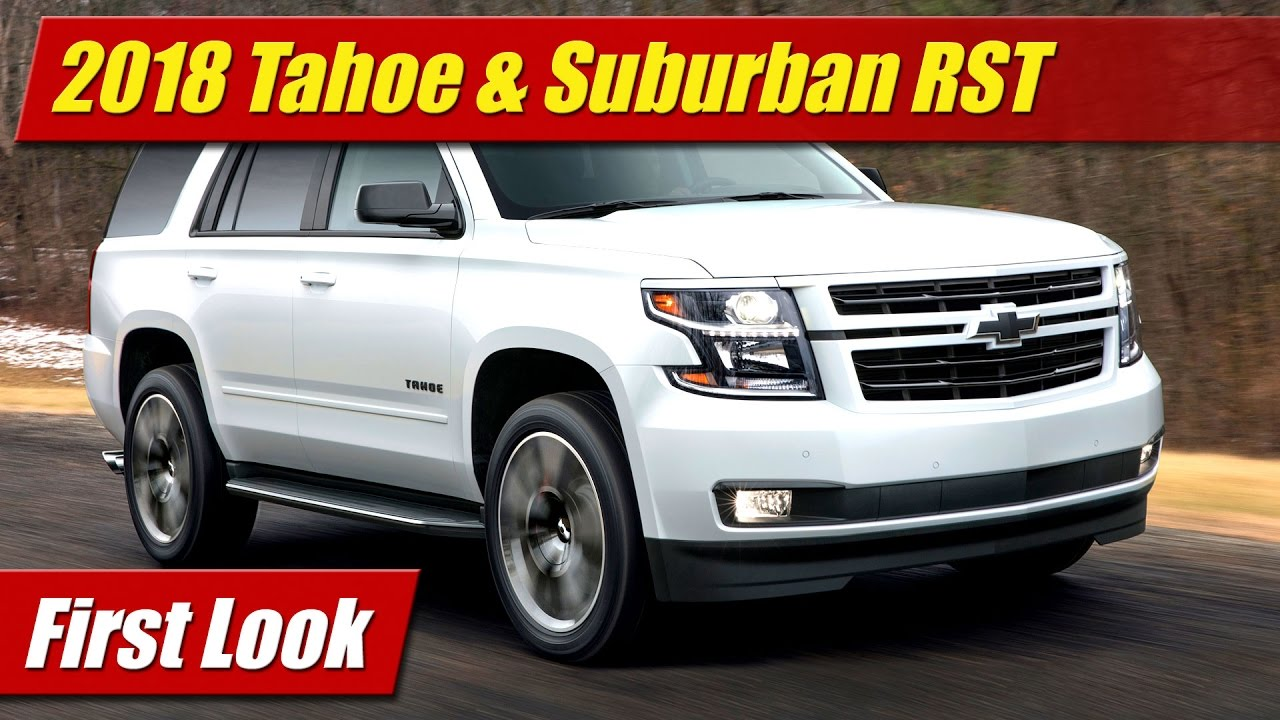 2018 Chevrolet Tahoe Suburban Rst First Look