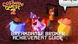 Costume Quest 2 - Breakdance Broker Achievement Guide