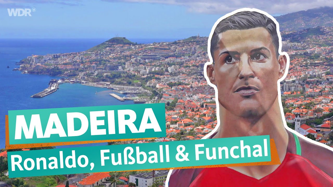 Funchal auf Madeira - Die Wiege des Weltfußballers Cristiano Ronaldos    WDR Reisen