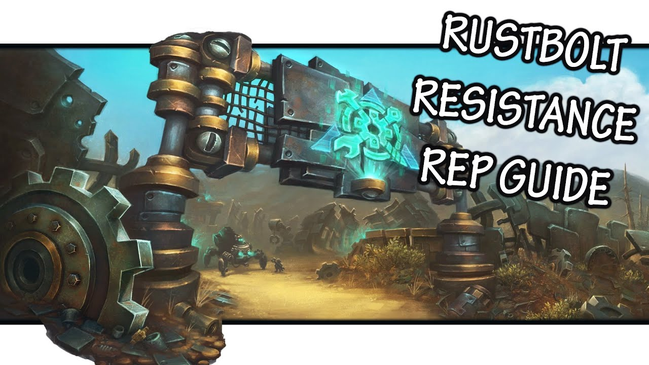 How To Gain Reputation With The Rustbolt Resistance 8 2 Wow Youtube