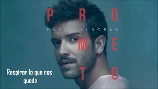 Pablo Alborán - Prometo (Con Letra)