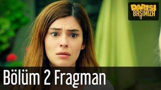 Darısı Başımıza 2. Bölüm Fragman