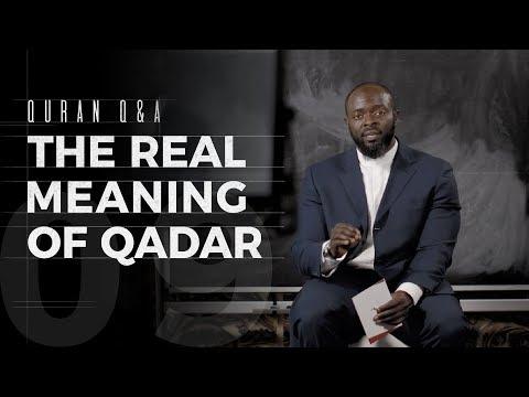 The Real Meaning of Qadar - Quran Q&A - Abdullah Oduro